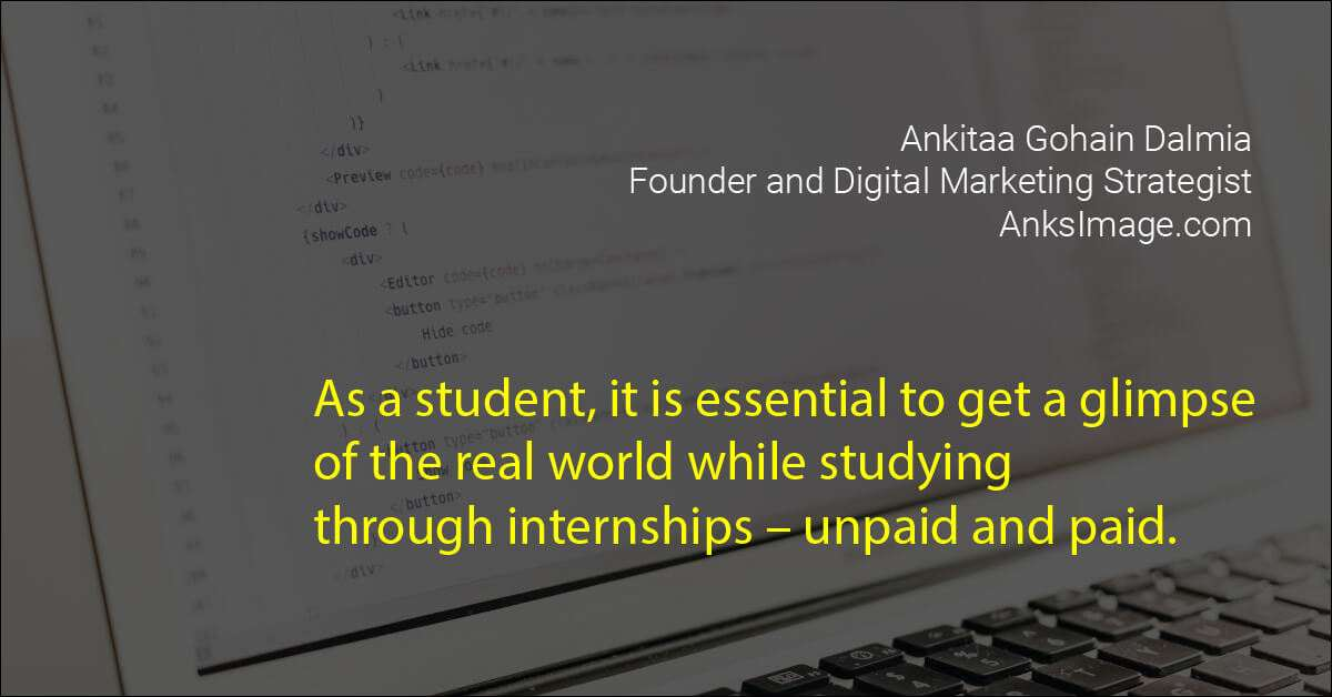 Ankitaa mentioning the importance of internship for a college student.