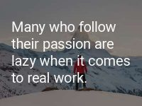 Should you follow your passion?