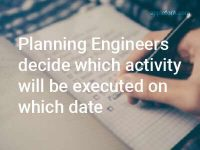 Planning Engineers schedule and allocate resources for a project