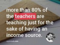Teaching is a huge responsibility, do not choose it for the sake of a job